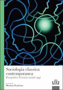 Daddyswing.es Sociologia classica contemporanea. Prospettiva di teoria sociale oggi Image