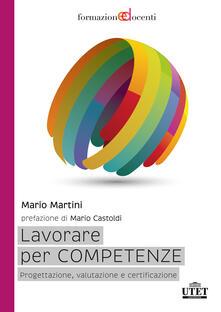 Lavorare per competenze. Progettazione, valutazione e certificazione.pdf