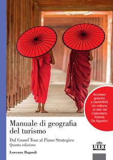 Manuale di geografia del turismo. Dal grand tour al piano strategico. Con Contenuto digitale per accesso on line - Lorenzo Bagnoli - copertina