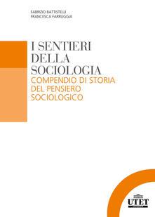 I sentieri della sociologia. Compendio di storia del pensiero sociologico.pdf