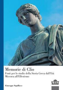 Radiospeed.it Memorie di Clio. Fonti per lo studio della storia greca dell'età micenea all'ellenismo Image