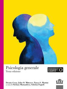 Psicologia generale - Dennis Coon,John O. Mitterer,Tanya S. Martini - copertina