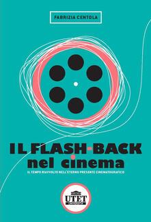 Winniearcher.com Il flash back nel cinema. Il tempo riavvolto nell'eterno presente cinematografico Image