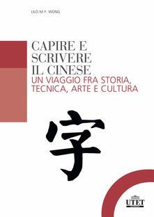 Capire e scrivere il cinese. Un viaggio fra storia, tecnica, arte e cultura.pdf
