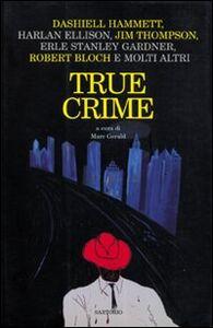 Foto Cover di True Crime, Libro di  edito da Sartorio