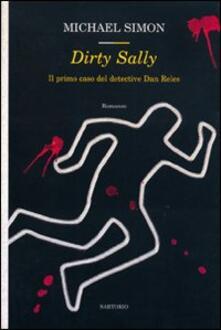 Dirty Sally. Il primo caso del detective Dan Reles - Michael Simon - copertina