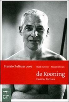 De Kooning. Luomo, lartista. Ediz. illustrata.pdf