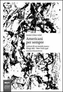 Capturtokyoedition.it Americani per sempre. I pittori di un mondo nuovo (Parigi 1867-New York 1948) Image