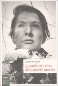 Quando Marina Abramovic morirà - James Westcott - copertina