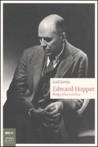 Libro Edward Hopper. Biografia intima Gail Levin