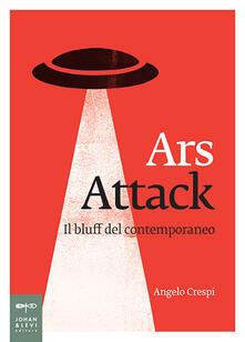 Voluntariadobaleares2014.es Ars attack. Il bluff del contemporaneo Image