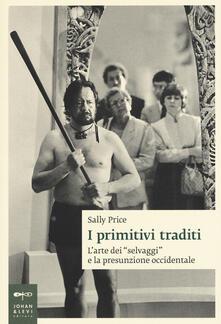 Luciocorsi.it I primitivi traditi. L'arte dei «selvaggi» e la presunzione occidentale Image