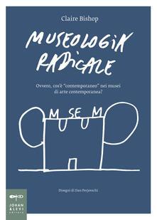 Ristorantezintonio.it Museologia radicale. Ovvero, cos'è «contemporaneo» nei musei d'arte contemporanea? Image