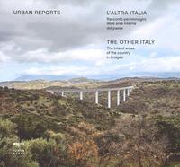 L' L' altra Italia. Racconto per immagini delle aree interne del Paese. Ediz. italiana e inglese - Urban Reports - wuz.it