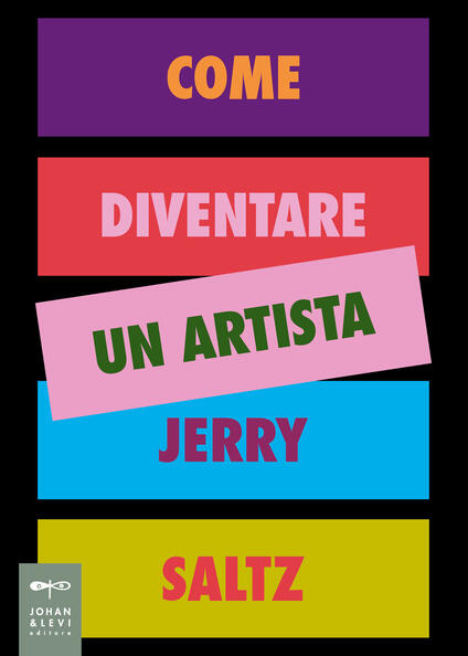 Come diventare un artista. Ediz. a colori - Jerry Saltz - copertina