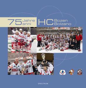 Settantacinque anni HC Bolzano. Ediz. multilingue