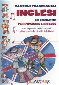 Canzoni tradizionali inglese. In inglese per imparare l'inglese. Con le parole delle canzoni e le attività didattiche. Con CD Audio
