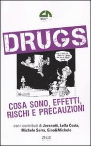 Drugs. Cosa sono, effetti, rischi e precauzioni
