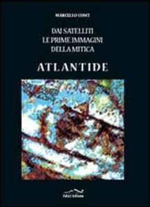 Dai satelliti le prime immagini della mitica Atlantide - Marcello Cosci - copertina