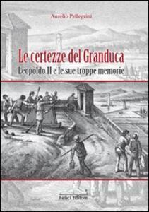 Le certezze del Granduca. Leopoldo II e le sue troppe memorie