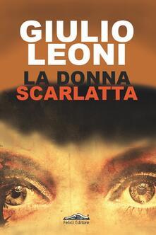 La donna scarlatta - Giulio Leoni - copertina