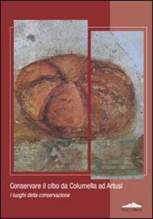 Nordestcaffeisola.it Conservare il cibo da Calumella ad Artusi. I luoghi della conservazione Image