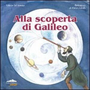 Alla scoperta di Galileo - Valeria Del Gamba - copertina