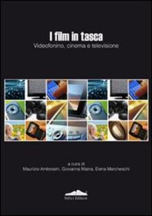 I film in tasca. Videofonino, cinema e televisione - copertina