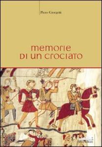 Memorie di un crociato - Piero Giorgetti - copertina