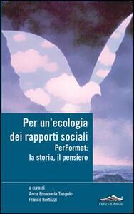 Per un'ecologia dei rapporti sociali. Performat: la storia, il pensiero