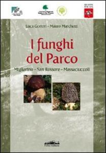 I funghi del parco. Migliarino-San Rossore-Massaciuccoli - Luca Gorreri,Mauro Marchetti - copertina