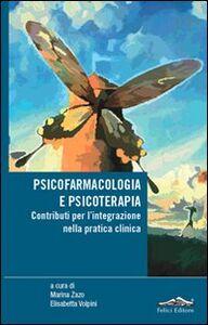 Foto Cover di Psicofarmacologia e psicoterapia. Contributi per l'integrazione nella pratica clinica, Libro di  edito da Felici