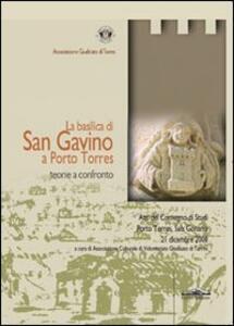 La basilica di San Gavino a Porto Torres: teorie a confronto. Atti del Convegno di studi (Porto Torres, 21 dicembre 2008) - copertina