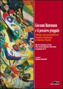 Giovanni Hautmann e il pensiero gruppale. Dialogo sulla gruppalità tra Giovanni Hautmann e Salomon Resnik - copertina