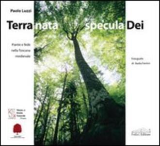 Terra nata, specula dei. Piante e fede nella Toscana medievale - Paolo Luzzi - copertina