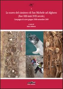 Lo scavo del cimitero di San Michele ad Alghero (fine XIII-inizi XVII secolo). Prima campagna di scavo (giugno 2008-settembre 2009) - copertina
