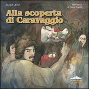 Alla scoperta di Caravaggio - Chiara Letta - copertina