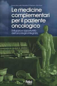 Le medicine complementari per il paziente oncologico. Sviluppo e opportunità dell'oncologia integrata - copertina