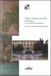 Ville e fattorie sui colli di Pescia. Il caso di Villa Magnani