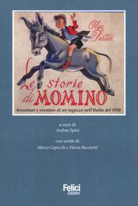 Le storie di Momino. Avventure e sventure di un ragazzo nell'Italia del 1950 - Olga Pertici - copertina