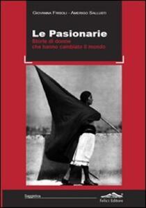 Le pasionarie. Storie di donne che hanno cambiato il mondo - Giovanna Frisoli,Amerigo Sallusti - copertina
