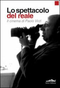 Lo spettacolo del reale. Il cinema di Paolo Virzì - copertina