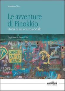 Le avventure di Pinokkio. Storia di un centro sociale - Massimo Novi - copertina