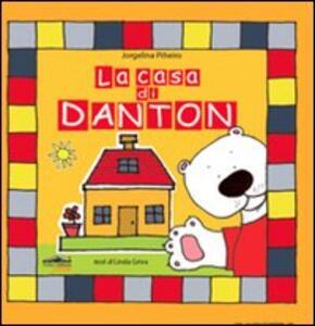 La casa di Danton - Jorgelina Piñeiro,Linda Griva - copertina