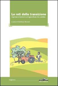 Libro Le reti della transazione. Impresa e lavoro in un'agricoltura che cambia