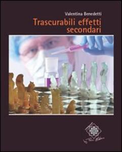 Trascurabili effetti secondari - Valentina Benedetti - copertina