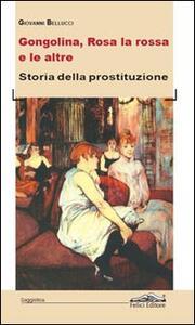 Gongolina, Rosa la rossa e le altre. Storia della prostituzione