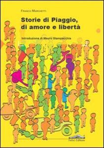 Storie di Piaggio, di amore e libertà - Franco Marchetti - copertina