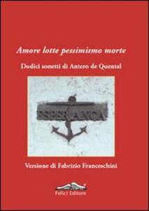 Amore lotte pessimismo morte. Dodici sonetti di Antero de Quental - Antero de Quental - copertina