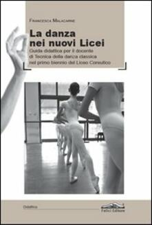La danza dei nuovi licei. Guida didattica per il docente di tecnica della danza classica nel primo biennio del liceo coreutico.pdf